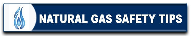 Natural Gas Safety Tips